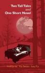Two Tall Tales and One Short Novel - Heidi James, Kay Sexton