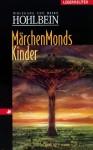 Märchenmonds Kinder - Wolfgang Hohlbein, Heike Hohlbein