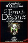 O Erro de Descartes - Antonio R. Damasio