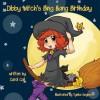 Dibby Witch's Bing Bang Birthday - Carol Cail