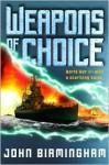 Weapons of Choice - John Birmingham