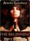 The Beginning (Arienta Guardians, #1) - Darcy Campbell