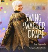 Swing, Swagger, Drape: Knit the Colors of Australia - Jane Slicer-Smith, Alexis Xenakis