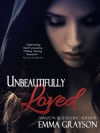 Unbeautifully Loved - Emma Grayson