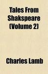 Tales from Shakspeare - Volume 2 - Charles Lamb
