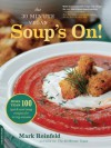 The 30-Minute Vegan: Soup's On! - Mark Reinfeld