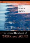 The Oxford Handbook of Work and Aging (Oxford Library of Psychology) - Jerry W. Hedge, Walter C. Borman