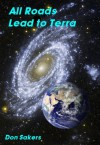 All Roads Lead to Terra (Scattered Worlds) - Don Sakers