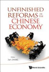 Unfinished Reforms in the Chinese Economy - Jun Zhang