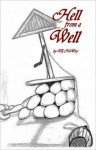 Hell from a Well - T.R. Nowry