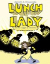 Lunch Lady and the League of Librarians: Lunch Lady #2 - Jarrett J. Krosoczka