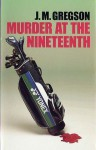 Murder at the Nineteenth - J.M. Gregson