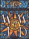 365 WWJD: Daily Answers to What Would Jesus Do? - Nick Harrison