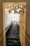 Skeleton Key (Clay and Tanner Thomas series) - Jeff LaFerney