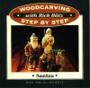Santas (Woodcarving Step By Step With Rick Butz) - Richard Butz