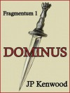 Dominus: Fragmentum 1 - J.P. Kenwood