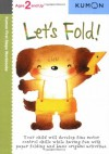 Let's Fold! (Kumon First Steps Workbooks) - Kumon Publishing, Shinobu Akaishi, Eno Sarris