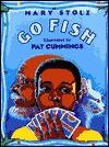 Go Fish - Mary Stolz, Pat Cummings