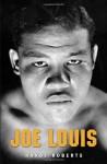 Joe Louis: Hard Times Man - Randy Roberts