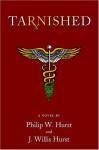 Tarnished - Phillip W. Hurst, J. Willis Hurst