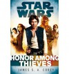 Star Wars: Empire and Rebellion: Honor Among Thieves - James S.A. Corey