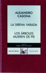 La sirena varada / Los árboles mueren de pie - Alejandro Casona, Carmen Diaz Castanon