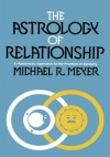 The Astrology of Relationship - Michael Meyer