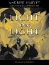 Light Upon Light - Andrew Harvey, Eryk Hanut