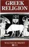 Greek Religion: Archaic and Classical (Ancient World) - Walter Burkert, John Raffan