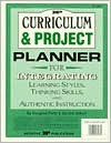 Curriculum and Project Planner: For Integrating Learning Styles, Thinking Skills and Authentic Instruction - Imogene Forte, Sandra Schurr