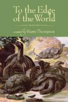 To the Edge of the World: Book II - Harry Thompson