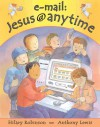 E-mail: Jesus@Anytime - Hilary Robinson, Anthony Lewis