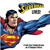 Superman Lives! - Dirk Maggs