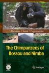 The Chimpanzees Of Bossou And Nimba (Primatology Monographs) - Tetsuro Matsuzawa, Tatyana Humle, Yukimaru Sugiyama