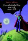 Die unglaubliche Reise durch die andere Welt - Kester Schlenz, Edda Skibbe