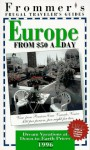 Frommer's 96 Frugal Traveler's Guides: Europe from $50 a Day (Serial) - Alice Garrard, Herbert Bailey Livesey, Dan Levine