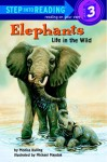 Elephants: Life in the Wild (Step-Into-Reading, Step 3) - Monica Kulling