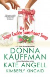 The Sugar Cookie Sweetheart Swap - Donna Kauffman, Kate Angell, Kimberly Kincaid