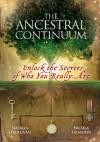 The Ancestral Continuum: Unlock the Secrets of Who You Really Are. Natalia O' Sullivan, Nicola Graydon - Natalia O'Sullivan