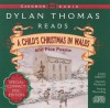 Dylan Thomas Reads a Child's Christmas in Wales and Five Poems/Cd - Dylan Thomas