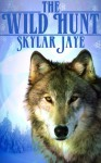 The Wild Hunt - Skylar Jaye