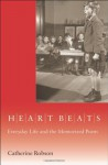 Heart Beats: Everyday Life and the Memorized Poem - Catherine Robson