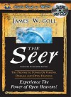 The Seer: The Prophetic Power of Visions, Dreams, and Open Heavens - James W. Goll, Richard Reneau