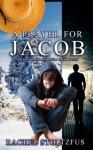 A Lancaster Amish Prayer for Jacob (Lancaster Amish Home for Jacob Series) - Rachel Stoltzfus, Amish Home, Lancaster Amish, amish fiction books