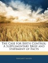 The Case for Birth Control: A Supplementary Brief and Statement of Facts - Margaret Sanger