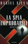 La spia improbabile - Piero Spinelli, Daniel Silva