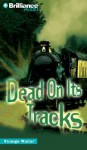 Dead on Its Tracks - Marty M. Engle, Johnny Ray Barnes