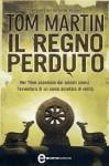 Il regno perduto (eNewton Narrativa) (Italian Edition) - Tom Martin