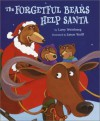 The Forgetful Bears Help Santa - Larry Weinberg, Jason Wolff