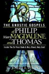 The Gnostic Gospels of Philip, Mary Magdalene, and Thomas - Joseph B. Lumpkin